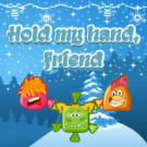 Hold My Hand, Friend